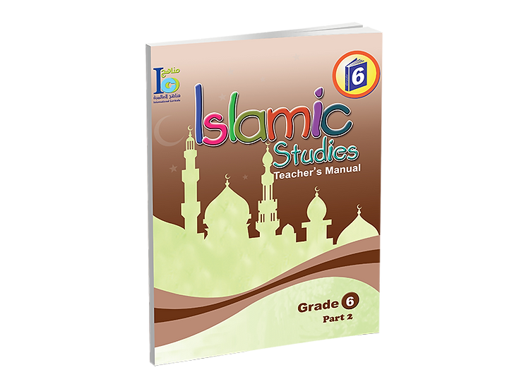 Islamic Studies Teacher's Manual Grade 6, Part 2
