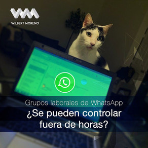 Grupos laborales de WhatsApp ¿Se pueden controlar fuera de horas?
