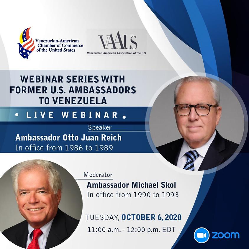 Webinar Series with Former U.S. Ambassadors to Venezuela: Ambassador Otto Juan Reich