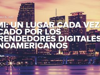 Miami: Un lugar cada vez más buscado por los emprendedores digitales Latinoamericanos