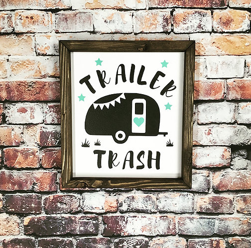 Trailer Trash Camper Farmhouse Sign