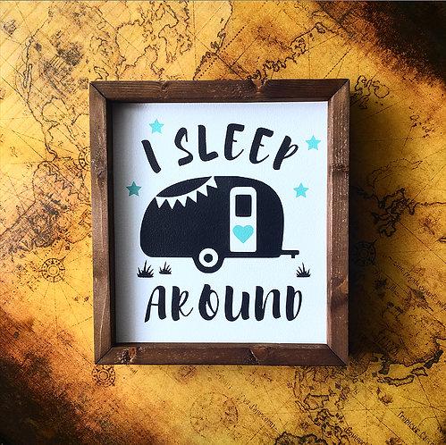 I Sleep Around Farmhouse Sign