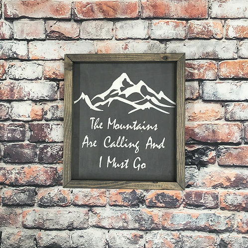 The Mountains Are Calling And I Must Go Farmhouse Sign
