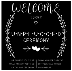 Welcome Sign - Unplugged Ceremony
