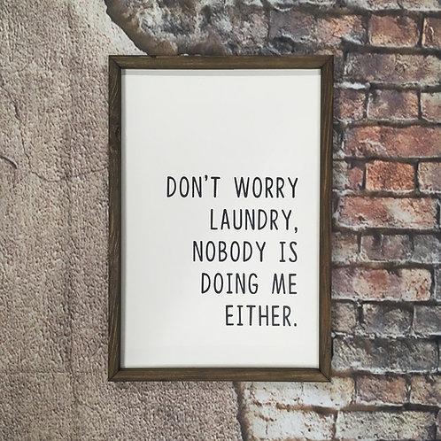 Don't Worry Laundry Farmhouse Sign