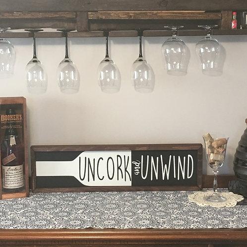 Uncork & Unwind Farmhouse Sign
