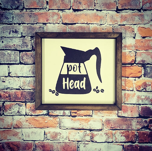 Pot Head (Coffee Pot) Farmhouse Sign