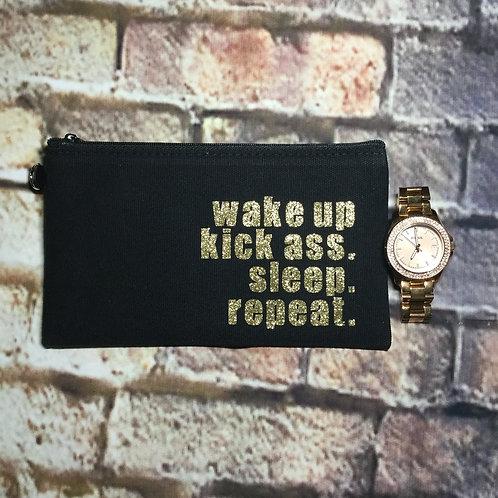 Wake Up Kick Ass Sleep Repeat