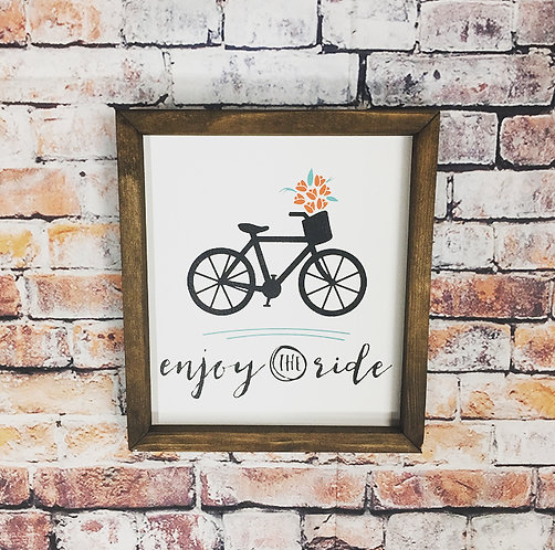 Enjoy the Ride Farmhouse Sign