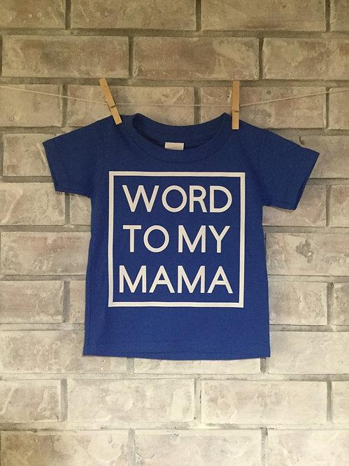 Word to My Mama