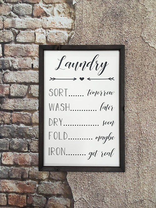 Laundry - Sort Wash Dry Fold Iron -  Farmhouse Sign