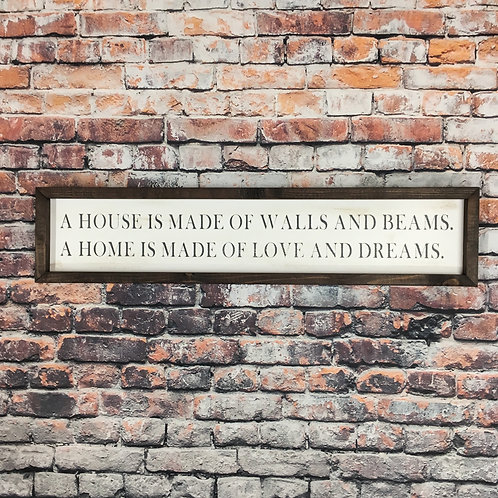 A Home is Made of Love and Dreams Sign
