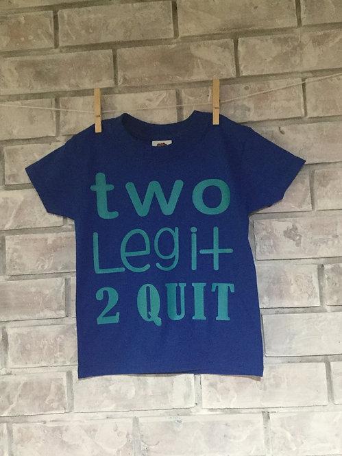 Two Legit 2 Quit