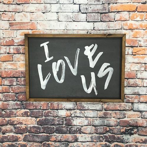 I Love Us Farmhouse Sign