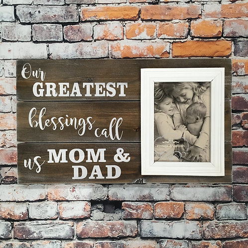 Our Greatest Blessings Call Us Mom & Dad