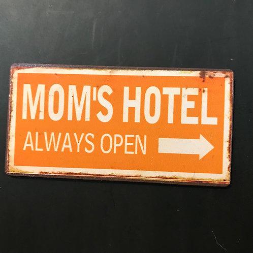 Kylskåpsmagnet/Mom's Hotel