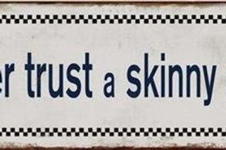Plåtskylt / Never trust a skinny cook