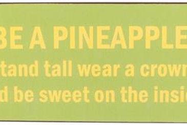 Plåtskylt / Be a Pineapple