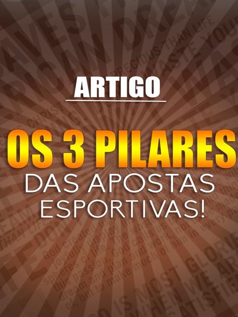 OS TRÊS PILARES DAS APOSTAS ESPORTIVAS