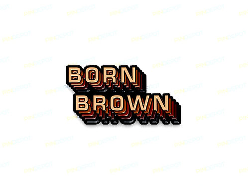 Born Brown