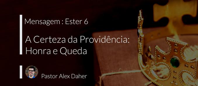 Ester 6: A Certeza da Providência