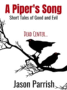 A Piper's Song Dead Center Christian Horror Short Stories