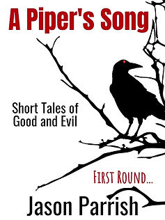 A Piper's Song First Round Christian Horror Short Stories