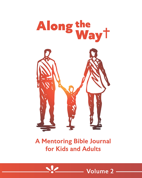 Along the Way, Volume 2: A Mentoring Bible Journal for Kids and Adults