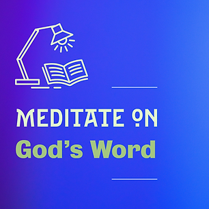 Meditate on God's Word