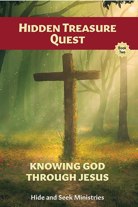 Hidden Treasure Quest: Knowing God Through Jesus (Book Two)