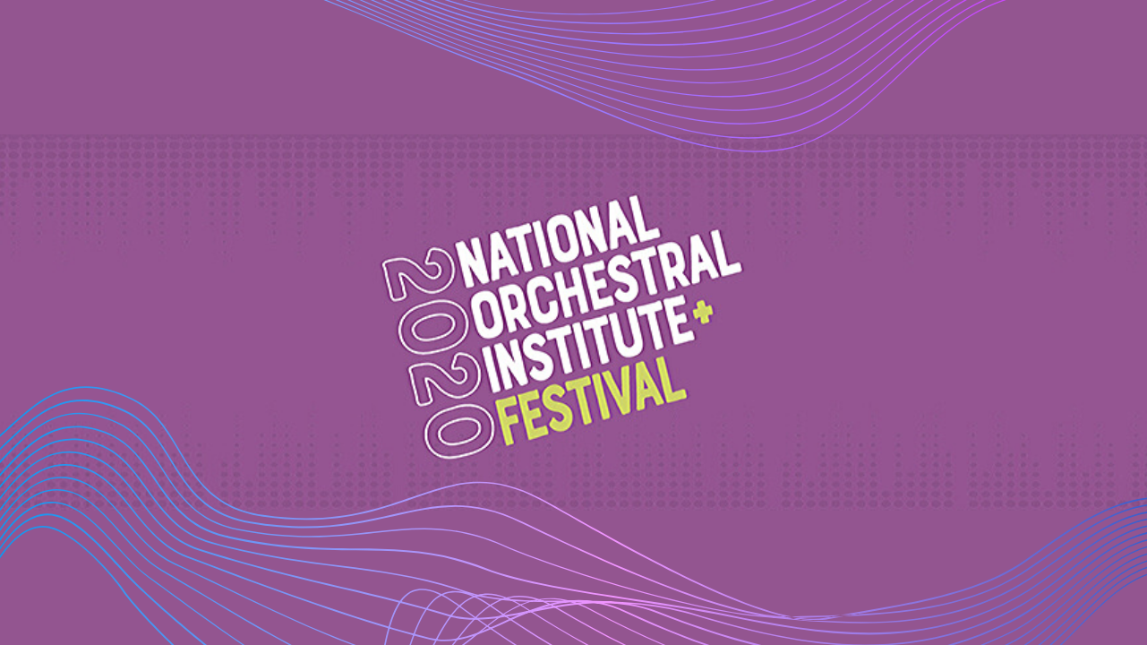 2020 National Orchestral Institute + Festival