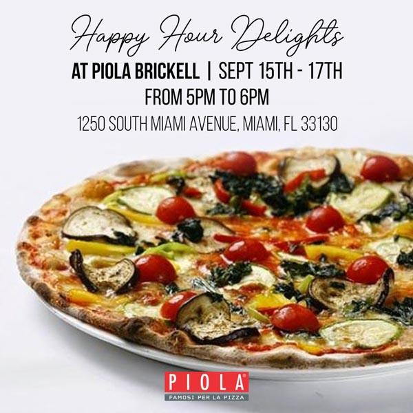 HAPPY HOUT DELIGHTS @ PIOLA BRICKELL