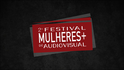 2a Mostra Mulheres + do Audiovisual | Festivais