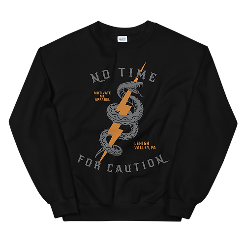 No Time For Caution Sweatshirt