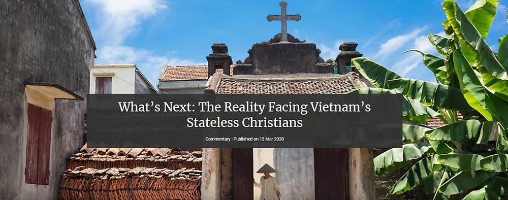 """Bài bình luận với tựa đề: """"Tiếp theo là gì: Thực tế mà các Ki Tô hữu vô quốc gia ở Việt Nam đang phải đối diện"""" được đăng trên trang mạng của tổ chức luật gia quốc tế bảo vệ quyền tự do tôn giáo ADF."""