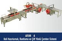ARM-4 Koli Hazırlamalı, Bantlama ve Çift Yönlü Çember Sistemi