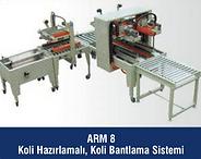 ARM-7 Koli Hazırlama, Kapatma ve Bantlama sistemi