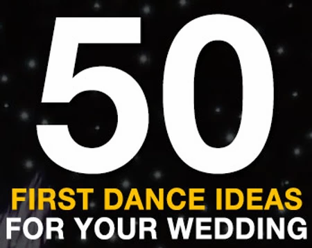 50 First Dance Ideas For Your Wedding