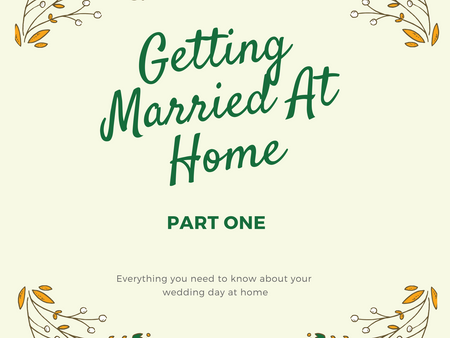 Getting Married At Home: Part One
