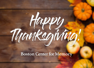 Happy Thanksgiving from the Boston Center for Memory