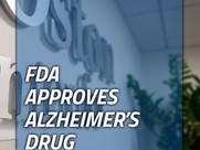 FDA Approves Alzheimer's Drug