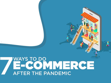 7 Ways to do eCommerce After the Pandemic Lockdown