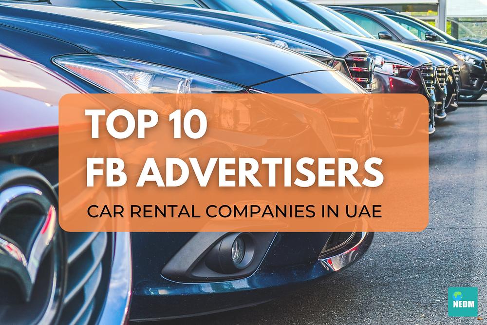 Top 10 FB Advertisers in UAE Car Rental industry