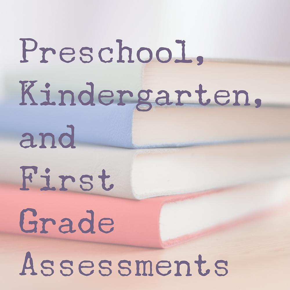 preschool, kindergarten, first grade assessments