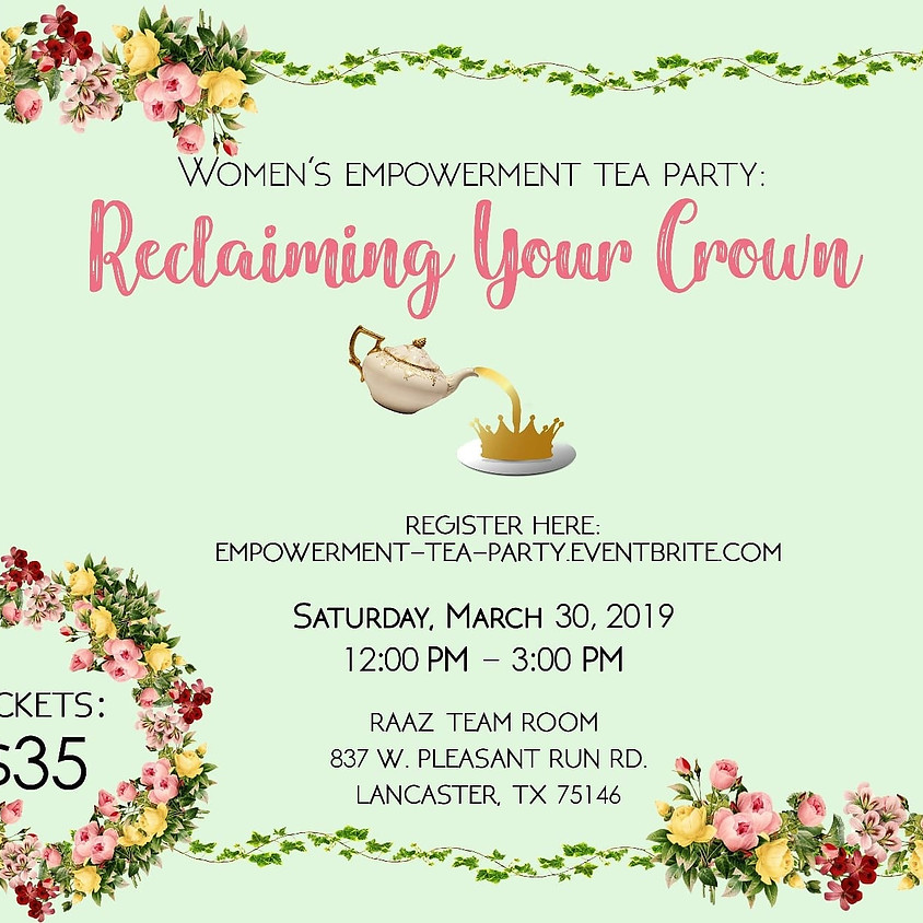 """2019 Women's Empowerment Tea Party: """"Reclaiming Your Crown"""""""