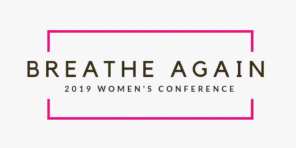 Breathe Again 2019 Women's Conference