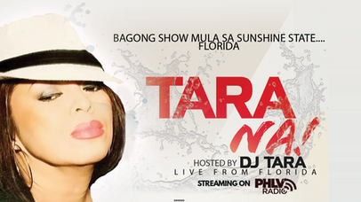 "PHLV Radio welcomes PHilippines in FLorida on PHFL RADIO with its first multi-media show ""Tara Na"""