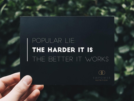 POPULAR LIE: The harder it is the better it works