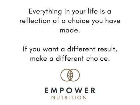 If you want a different result, make a different choice