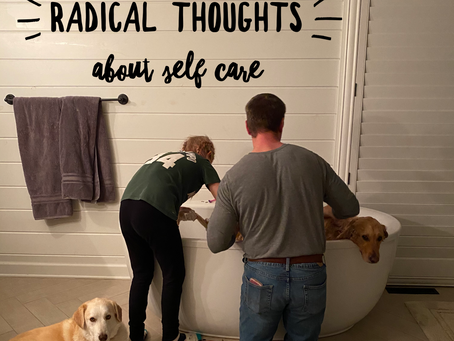 Radical Thoughts on Self Care